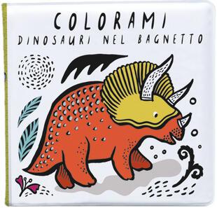 copertina Colorami. Dinosauri nel bagnetto. Ediz. a colori. Con gadget