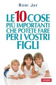 (pdf) Le 10 cose più importanti che potete fare per i vostri figli
