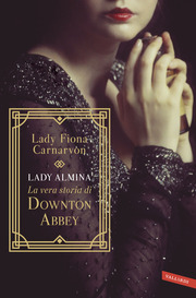 (pdf) Lady Almina e la vera storia di Downton Abbey