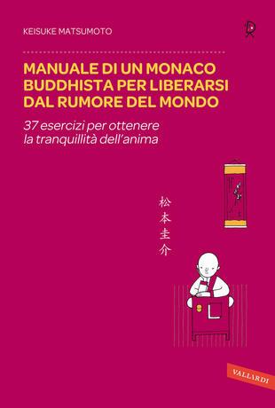 copertina Manuale di un monaco buddhista per liberarsi dal rumore del mondo