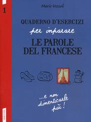 Quaderno d'esercizi per imparare le parole del francese N.1