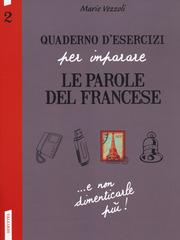Quaderno d'esercizi per imparare le parole del francese N. 2