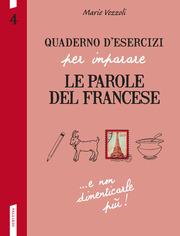 Quaderno d'esercizi per imparare le parole del francese N. 4
