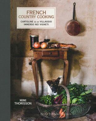 copertina French country cooking. Cartoline da un villaggio immerso nei vigneti