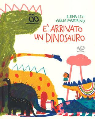 copertina È arrivato un dinosauro. Ediz. a colori