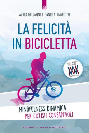 copertina La felicità in bicicletta. Mindfulness dinamica per ciclisti consapevoli