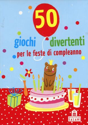 copertina 50 giochi divertenti per le feste di compleanno. Carte