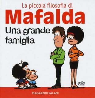 copertina Una grande famiglia. La piccola filosofia di Mafalda. Ediz. illustrata