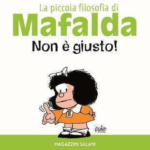 copertina Non è giusto! La piccola filosofia di Mafalda. Ediz. illustrata
