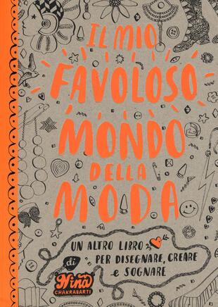 copertina Il mio favoloso mondo della moda. Un altro libro per disegnare, creare e sognare