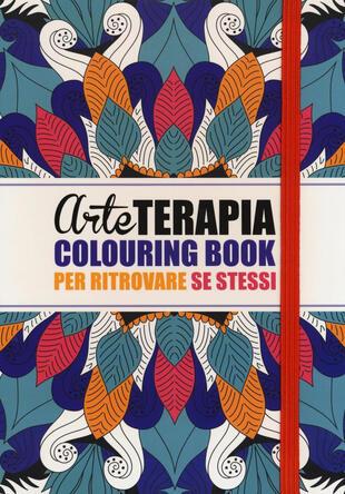 copertina ARTE TERAPIA COLOURING BOOK PER RITROVARE SE STESSI