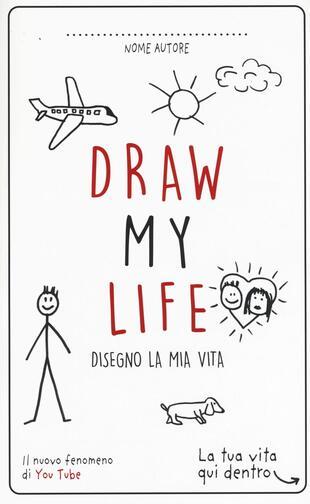 copertina Draw my life. Disegno la mia vita