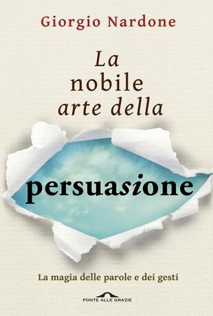 copertina La nobile arte della persuasione (La)