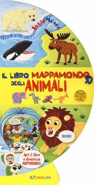 copertina Il libro mappamondo 3D degli animali. Tuttomondo. Ediz. a colori