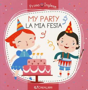 copertina My party-La mia festa. Ediz. a colori