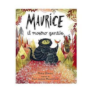 copertina Maurice il mostro gentile. Ediz. a colori