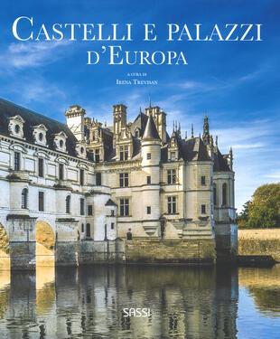 copertina Castelli e palazzi d'Europa. Ediz. illustrata