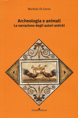 copertina Archeologia e animali. La narrazione degli autori antichi