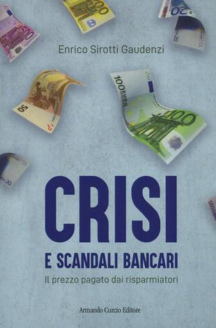 copertina Crisi e scandali bancari. Il prezzo pagato dai risparmiatori