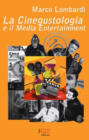 copertina La cinegustologia e il media entertainment