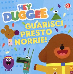 copertina GUARISCI PRESTO NORRIE