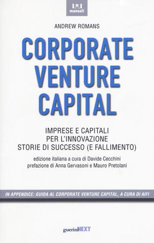 copertina Corporate venture capital. Imprese e capitali per l'innovazione. Storie di successo (e fallimento)