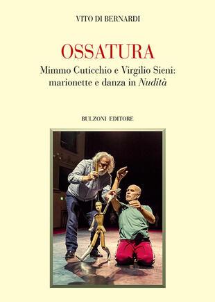 copertina Ossatura. Mimmo Cuticchio e Virgilio Sieni: marionette e danza in «Nudità»
