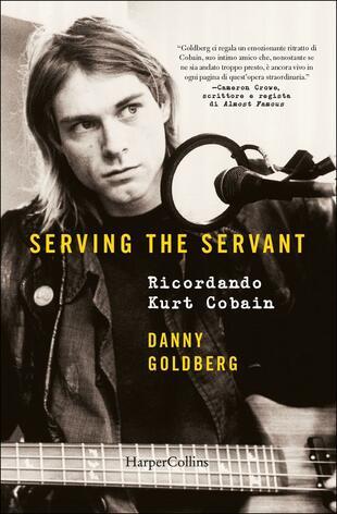 copertina Serving the servant. Ricordando Kurt Cobain