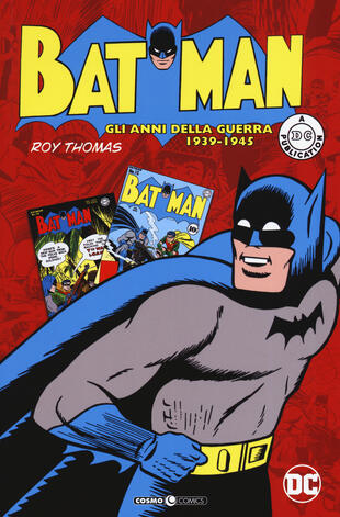 copertina Batman. Gli anni della guerra 1939-1945