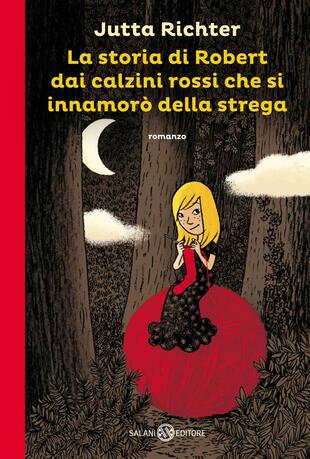 copertina La storia di Robert dai calzini rossi che si innamorò della strega