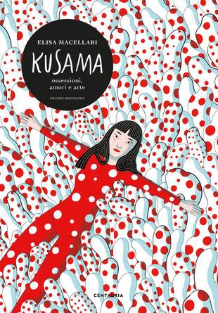 copertina Kusama. Ossessioni, passione, arte