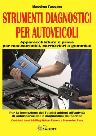 copertina Strumenti diagnostici per autoveicoli. Apparecchiature e prove per meccatronici, carrozzieri e gommisti