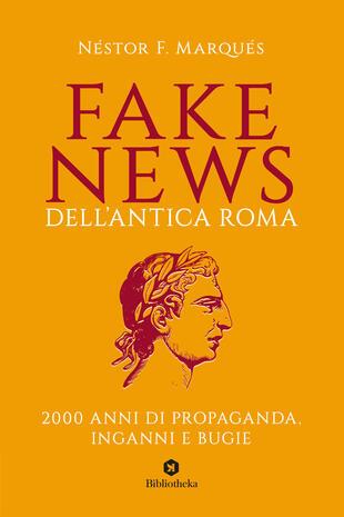 copertina Fake news dell'antica Roma. 2000 anni di propaganda, inganni e bugie