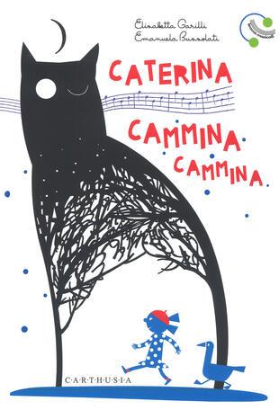 copertina Caterina cammina cammina. Ediz. a colori