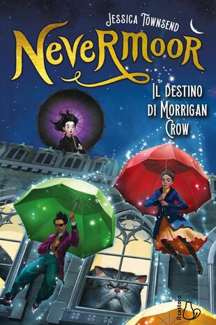 copertina Il destino di Morrigan Crow. Nevermoor