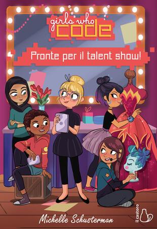 copertina Pronte per il talent show. Girls who code