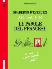 Quaderno d'esercizi per imparare le parole del francese N. 5