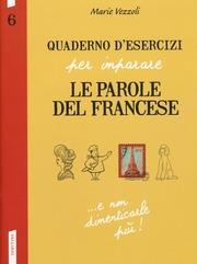 Quaderno d'esercizi per imparare le parole del francese N. 6