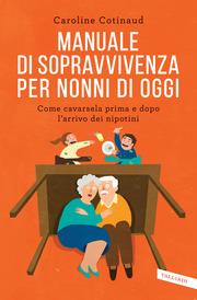 (pdf) Manuale di sopravvivenza per nonni di oggi