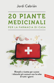 (epub) 20 Piante medicinali per la farmacia di casa