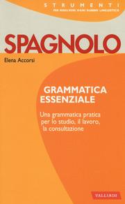 Spagnolo. Grammatica essenziale