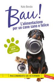 BAU! L'alimentazione per un cane sano e felice
