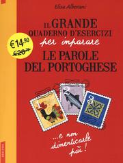 Il grande quaderno d'esercizi per imparare le parole del portoghese 1.2.3