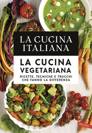 La Cucina Italiana. La cucina vegetariana