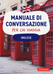 Inglese. Manuale di conversazione per chi viaggia