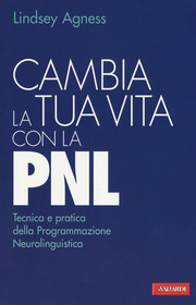 Cambia la tua vita con la PNL