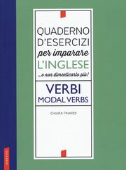 Quaderno d'esercizi per imparare l'inglese. Verbi - Modal Verbs