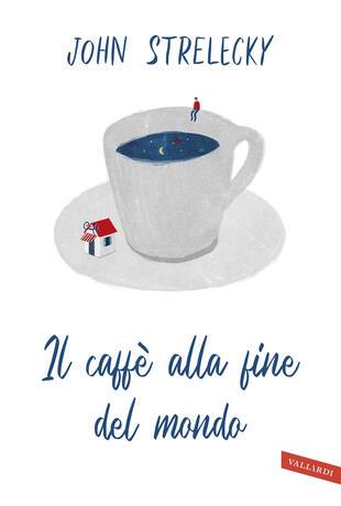 copertina Il caffè alla fine del mondo
