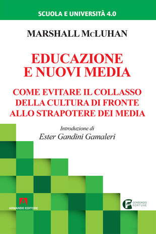 copertina Educazione e nuovi media. Come evitare il collasso della cultura di fronte allo strapotere dei media. Nuova ediz.