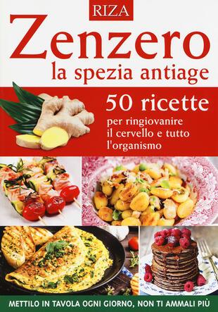 copertina Zenzero la spezia antiage. 50 ricette per ringiovanire il cervello e tutto l'organismo
